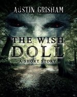 The Wish Doll: A Horror Short Story