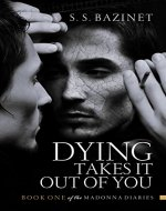 Dying Takes It Out of You (THE MADONNA DIARIES Book 1)
