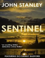 SENTINEL: an exciting British detective crime thriller