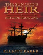 The Sun God's Heir: Return Book One