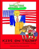 Kids On Trump: America's Children On President Trump