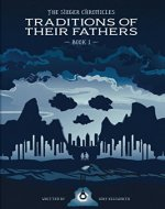 The Sieger Chronicles – Book One – Traditions of Their Fathers