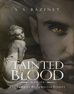 Tainted Blood (THE VAMPIRE RECLAMATION PROJECT Book 5)
