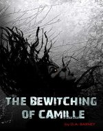 The Bewitching Of Camille