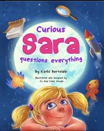 Curious Sara questions everything