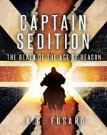 Captain Sedition: The Death of the Age of Reason